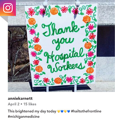 Instagram post from anniekarnett on April 2 (15 likes). This brightened my day today (yellow heart, blue heart, yellow heart, blue heart) #hailtothefrontline #michiganmedicine